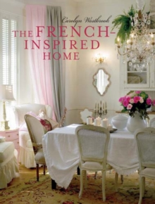 The French-Inspired Home, Hardback Book