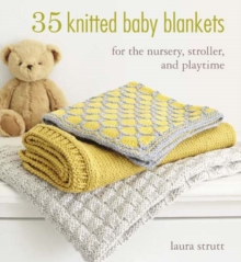 35 Knitted Baby Blankets : For the Nursery, Stroller, and Playtime, Paperback Book