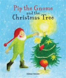 Pip the Gnome and the Christmas Tree, Board book Book