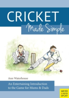 Cricket Made Simple : An Entertaining Introduction to the Game for Mums & Dads, Paperback Book