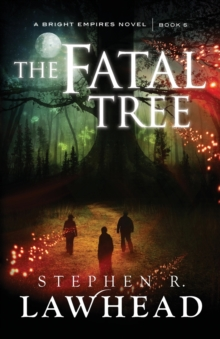 The Fatal Tree : Bright Empires Book 5, Paperback Book