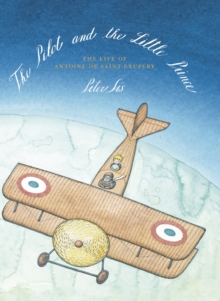 The Pilot and the Little Prince, Hardback Book
