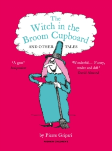The Witch in the Broom Cupboard and Other Tales, Paperback Book
