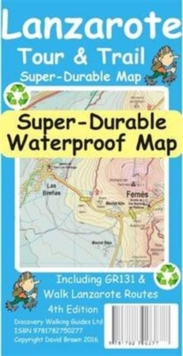 Lanzarote Tour & Trail Super-Durable Map, Sheet map, folded Book