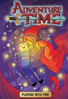Adventure Time : Playing with Fire v. 1, Paperback Book