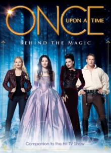 Once Upon a Time : Behind the Magic, Hardback Book
