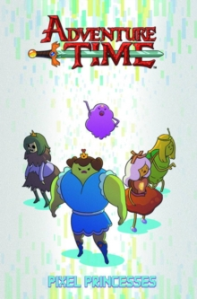 Adventure Time : Pixel Princesses, Paperback Book