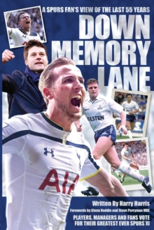 Down Memory Lane : A Spurs Fan's View of the Last 50 Years, Paperback Book