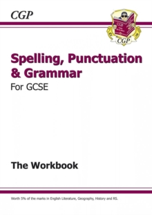 Spelling, Punctuation and Grammar for GCSE, Workbook, Paperback Book
