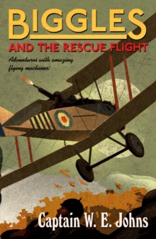 Biggles and the Rescue Flight, Paperback Book