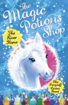 The Magic Potions Shop : The River Horse, Paperback Book