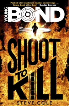 Young Bond : Shoot to Kill, Paperback Book