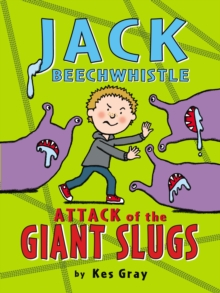 Jack Beechwhistle : Attack of the Giant Slugs, Paperback Book