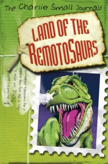 Charlie Small : Land of the Remotosaurs, Paperback Book