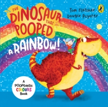 The Dinosaur That Pooped A Rainbow!, Paperback Book