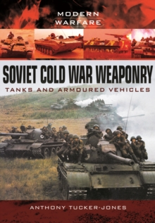 Soviet Cold War Weaponry: Tanks and Armoured Vehicles, Paperback Book