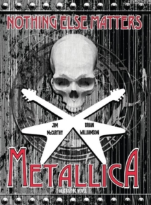 Metallica Nothing Else Matters : The Graphic Novel, Paperback Book