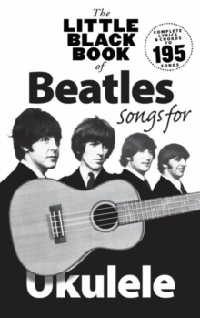 The Little Black Book of Beatles Songs for Ukulele, Paperback Book