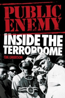 Public Enemy : Inside the Terrordome, Paperback Book