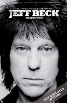 Jeff Beck : Hot Wired Guitar, Paperback Book