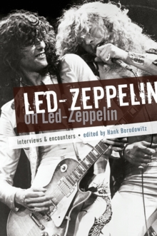 Led Zeppelin on Led Zeppelin : Interviews & Encounters, Paperback Book