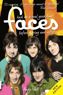 The Have Me a Real Good Time : The Faces, Paperback Book