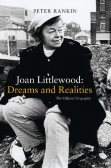 Joan Littlewood: Dreams and Realities : The Official Biography, Paperback Book