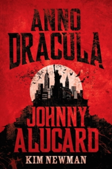 Anno Dracula - Johnny Alucard, Paperback Book