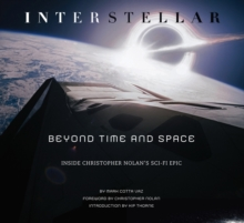 Interstellar : Beyond Time and Space: Inside Christopher Nolan's Sci-Fi Epic, Hardback Book