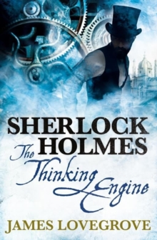 Sherlock Holmes : The Thinking Engine, Paperback Book
