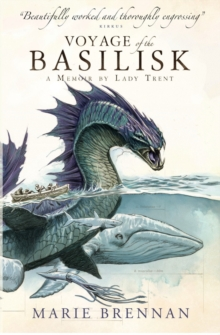 Voyage of the Basilisk : A Memoir by Lady Trent, Paperback Book