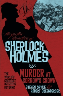 The Further Adventures of Sherlock Holmes : Murder at Sorrow's Crown, Paperback Book