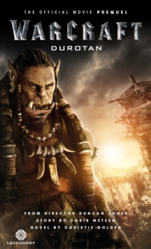 Warcraft : The Official Movie Prequel Novel, Paperback Book