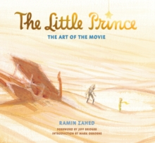 The Little Prince: The Art of the Movie : The Art of the Movie, Hardback Book