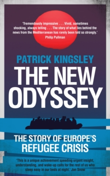 The New Odyssey : The Story of Europe's Refugee Crisis, Paperback Book