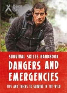 Bear Grylls Survival Skills Handbook: Dangers and Emergencies, Paperback Book