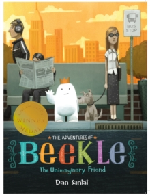 The Adventures of Beekle: The Unimaginary Friend, Paperback Book