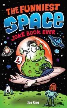 The Funniest Space Joke Book Ever, Paperback Book