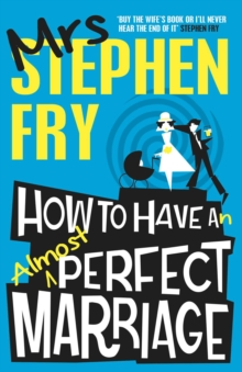 How to Have an Almost Perfect Marriage, Paperback Book