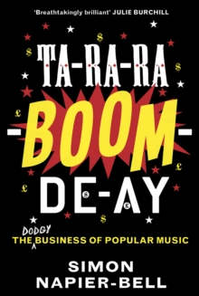 Ta-ra-ra-boom-de-ay : The Dodgy Business of Popular Music, Hardback Book