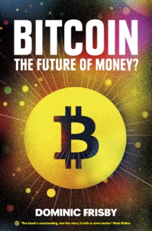 Bitcoin : The Future of Money?, Paperback Book