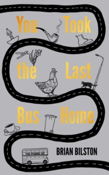 You Took the Last Bus Home : The Poems of Brian Bilston, Hardback Book