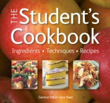 The Student's Cookbook : Ingredients, Techniques, Recipes, Paperback Book
