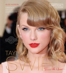 Taylor Swift (Updated) : From The Heart, Hardback Book