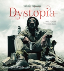 Dystopia : Post-Apocalyptic Art, Fiction, Movies & More, Hardback Book
