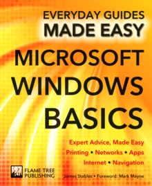 Microsoft Windows Basics : Expert Advice, Made Easy, Paperback Book
