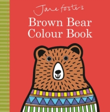 Jane Foster's Brown Bear Colour Book, Hardback Book