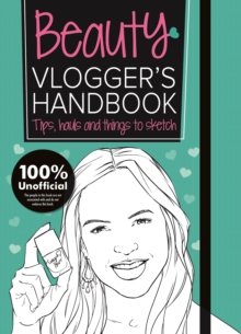 The Beauty Vlogger's Handbook : Vlogger's Handbooks, Paperback Book