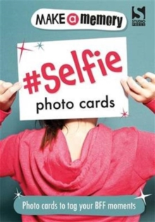 Make a Memory #Selfie Photo Cards : Tag Your BFF Moments, Paperback Book
