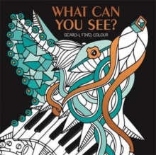 What Can You See? : Hidden picture puzzles to decode and colour., Paperback Book